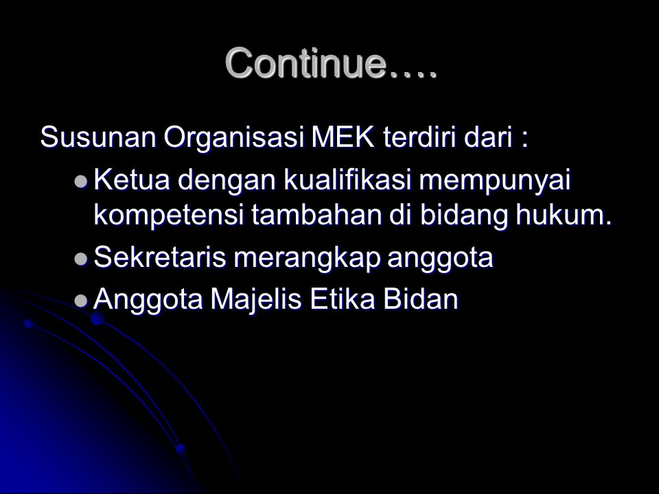 Continue…. Susunan Organisasi MEK terdiri dari :