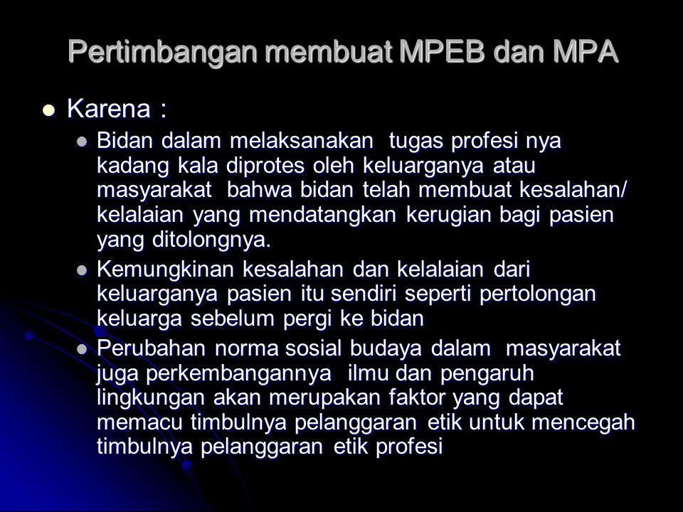 Pertimbangan membuat MPEB dan MPA