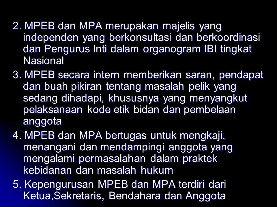 2. MPEB dan MPA merupakan majelis yang independen yang berkonsultasi dan berkoordinasi dan Pengurus Inti dalam organogram IBI tingkat Nasional