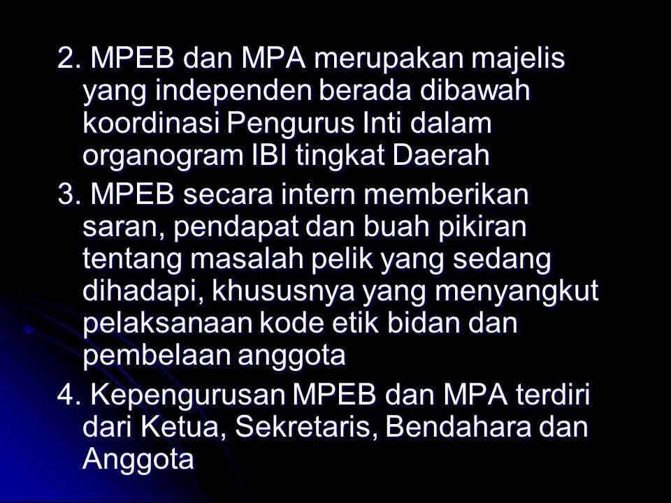 2. MPEB dan MPA merupakan majelis yang independen berada dibawah koordinasi Pengurus Inti dalam organogram IBI tingkat Daerah