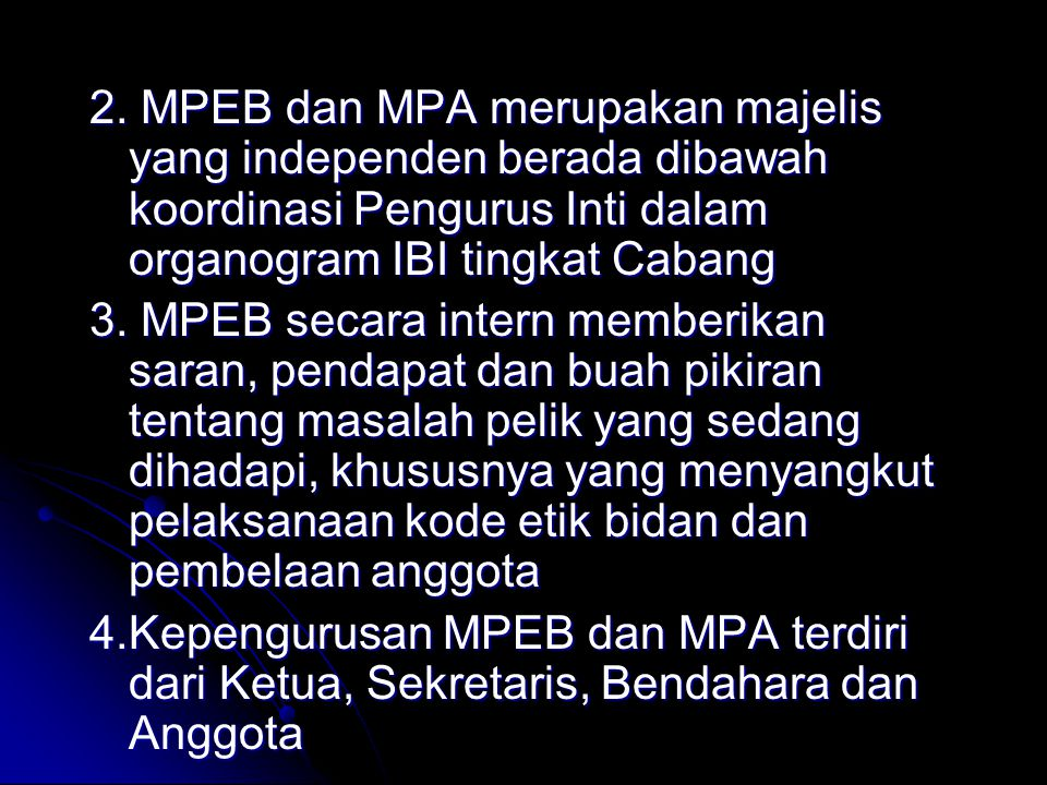 2. MPEB dan MPA merupakan majelis yang independen berada dibawah koordinasi Pengurus Inti dalam organogram IBI tingkat Cabang
