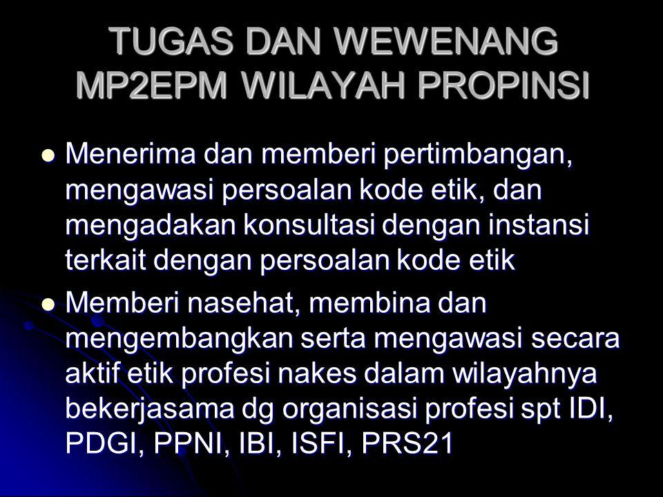 TUGAS DAN WEWENANG MP2EPM WILAYAH PROPINSI