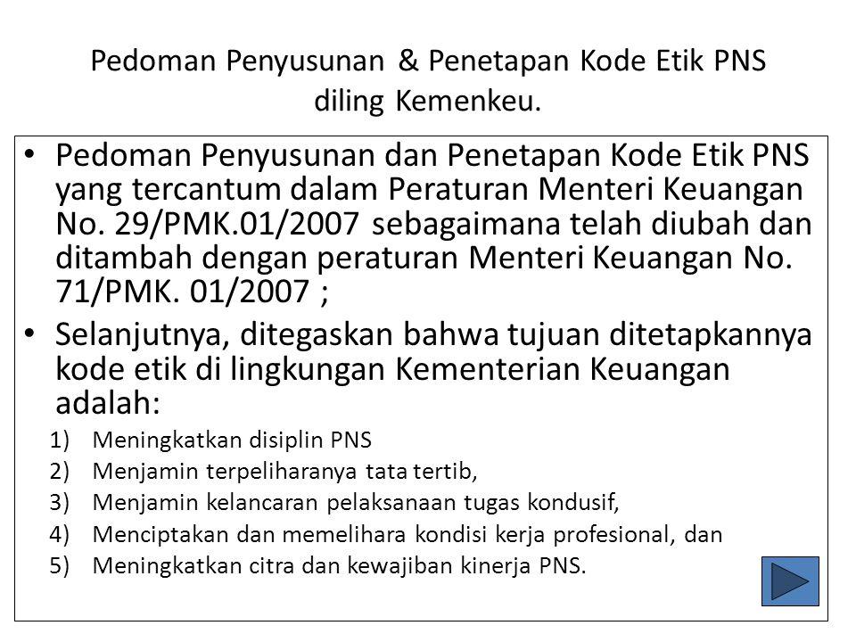 Pedoman Penyusunan & Penetapan Kode Etik PNS diling Kemenkeu.