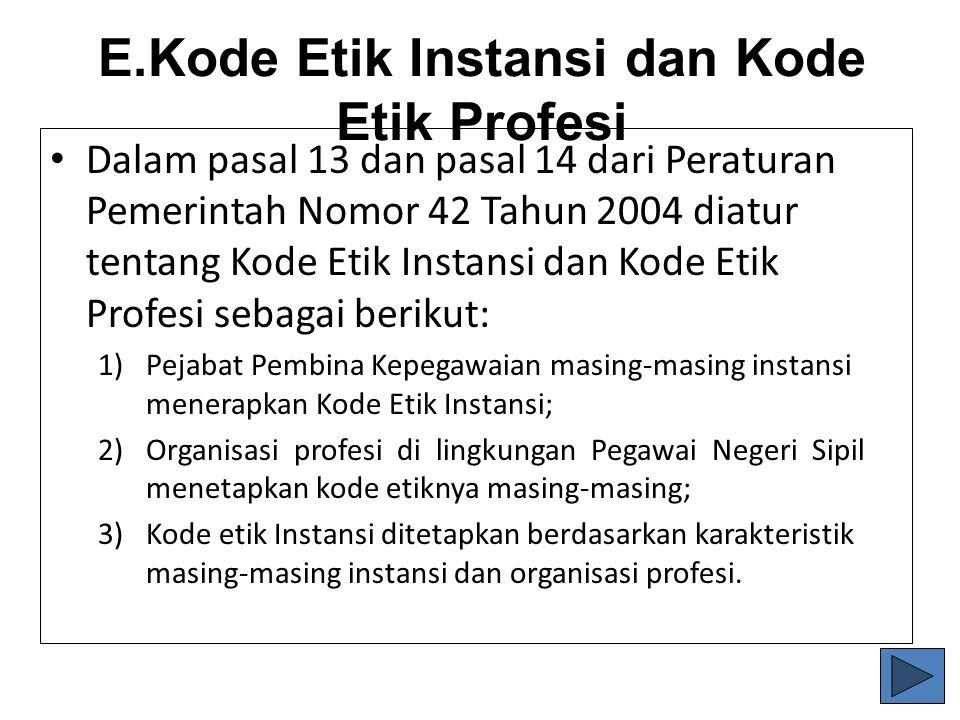 E.Kode Etik Instansi dan Kode Etik Profesi