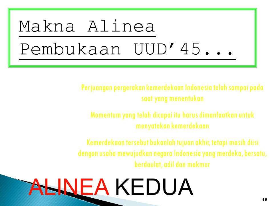 ALINEA KEDUA Makna Alinea Pembukaan UUD'45...