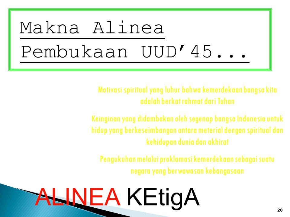 ALINEA KEtigA Makna Alinea Pembukaan UUD'45...