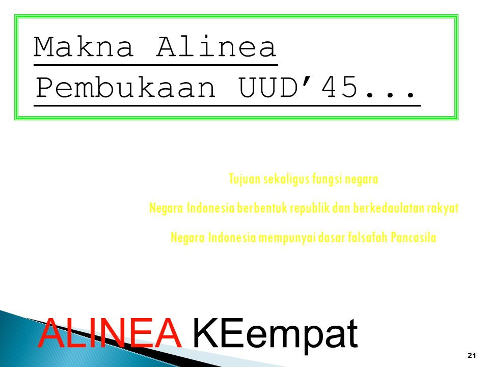 ALINEA KEempat Makna Alinea Pembukaan UUD'45...