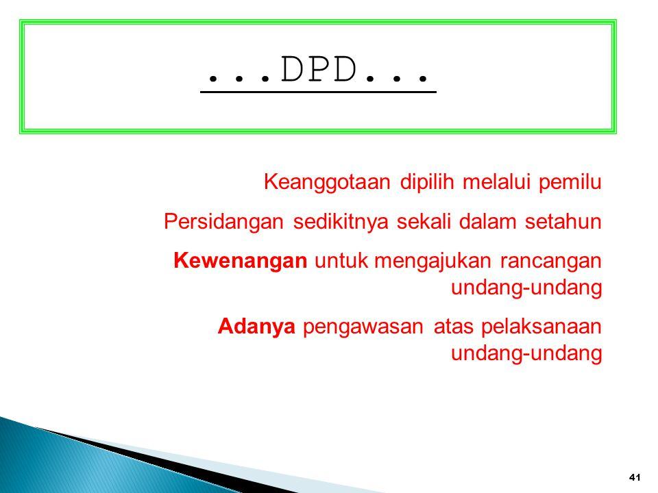 ...DPD... Keanggotaan dipilih melalui pemilu