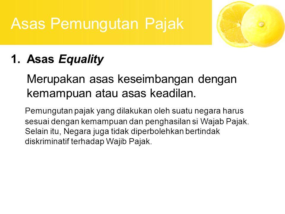 Asas Pemungutan Pajak Asas Equality