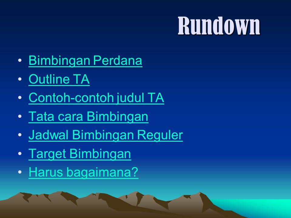 Rundown Bimbingan Perdana Outline TA Contoh-contoh judul TA