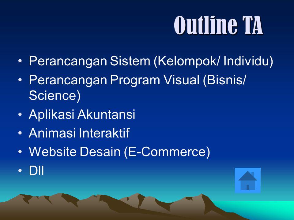 Outline TA Perancangan Sistem (Kelompok/ Individu)