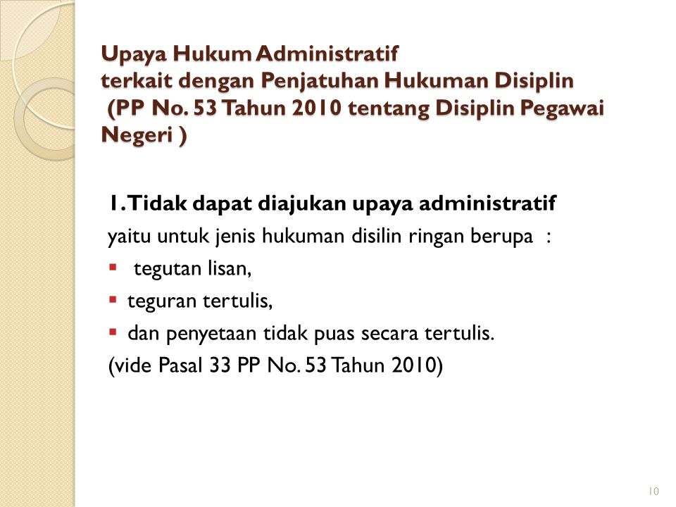 Upaya Hukum Administratif terkait dengan Penjatuhan Hukuman Disiplin (PP No. 53 Tahun 2010 tentang Disiplin Pegawai Negeri )