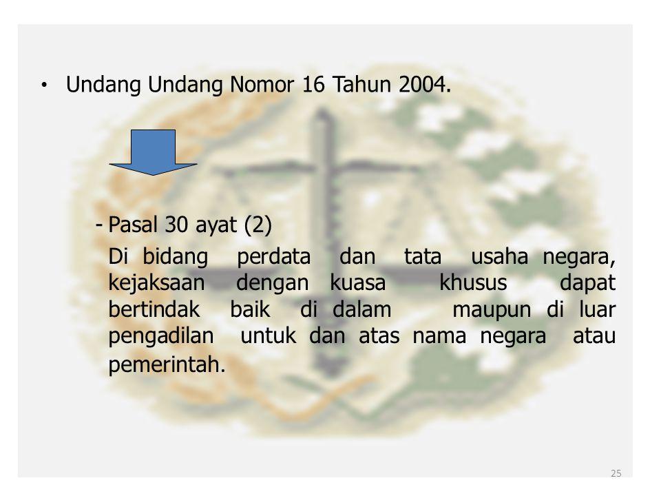 Undang Undang Nomor 16 Tahun 2004.
