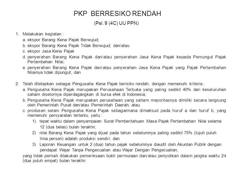 PKP BERRESIKO RENDAH (Psl. 9 (4C) UU PPN) Melakukan kegiatan :