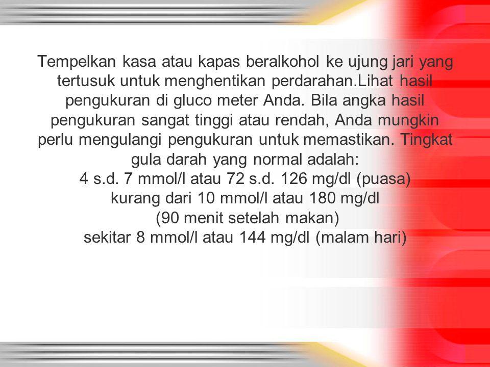 Tempelkan kasa atau kapas beralkohol ke ujung jari yang tertusuk untuk menghentikan perdarahan.Lihat hasil pengukuran di gluco meter Anda.
