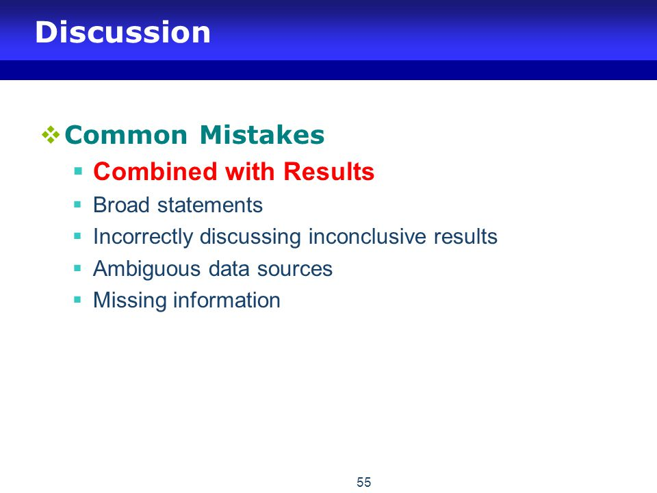 Discussion Common Mistakes Combined with Results Broad statements