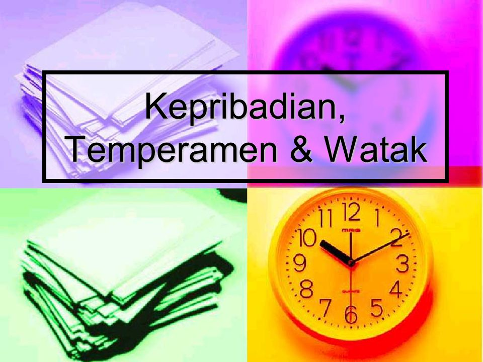 Kepribadian, Temperamen & Watak