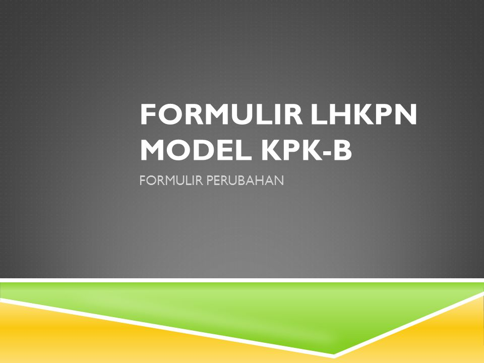 FORMULIR LHKPN MODEL KPK-B