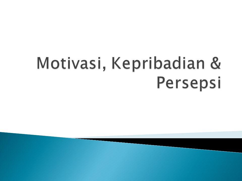 Motivasi, Kepribadian & Persepsi