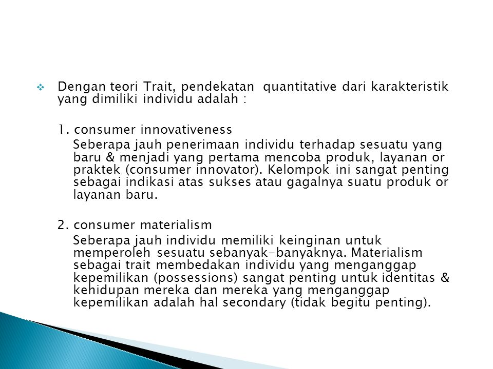 Dengan teori Trait, pendekatan quantitative dari karakteristik yang dimiliki individu adalah :