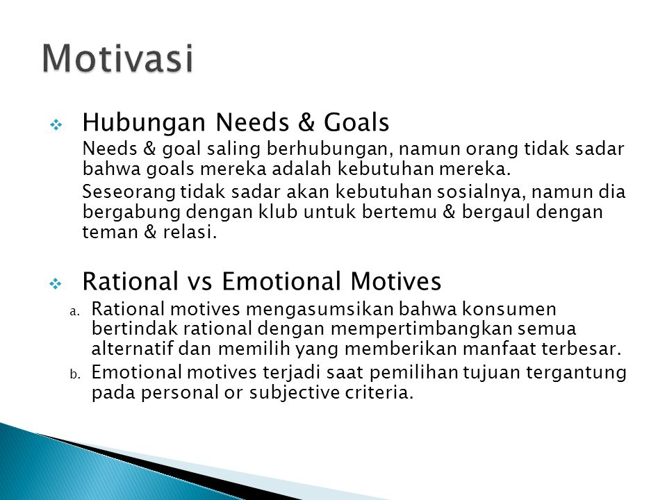 Motivasi Hubungan Needs & Goals Rational vs Emotional Motives
