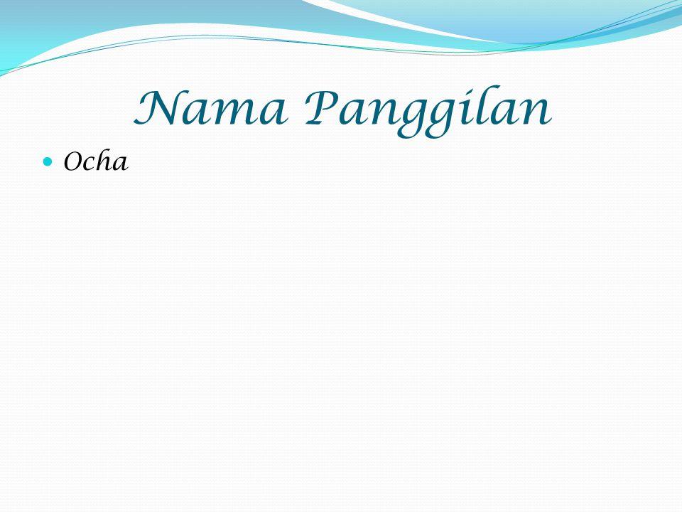 Nama Panggilan Ocha