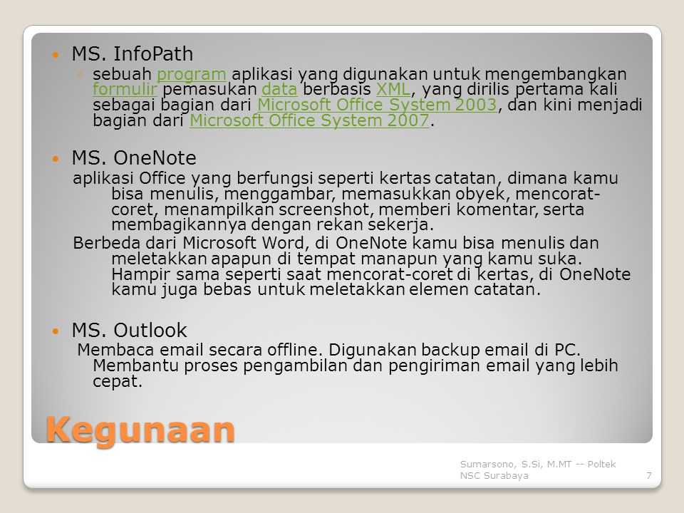 Kegunaan MS. InfoPath MS. OneNote MS. Outlook