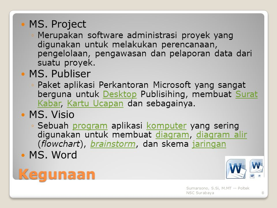 Kegunaan MS. Project MS. Publiser MS. Visio MS. Word