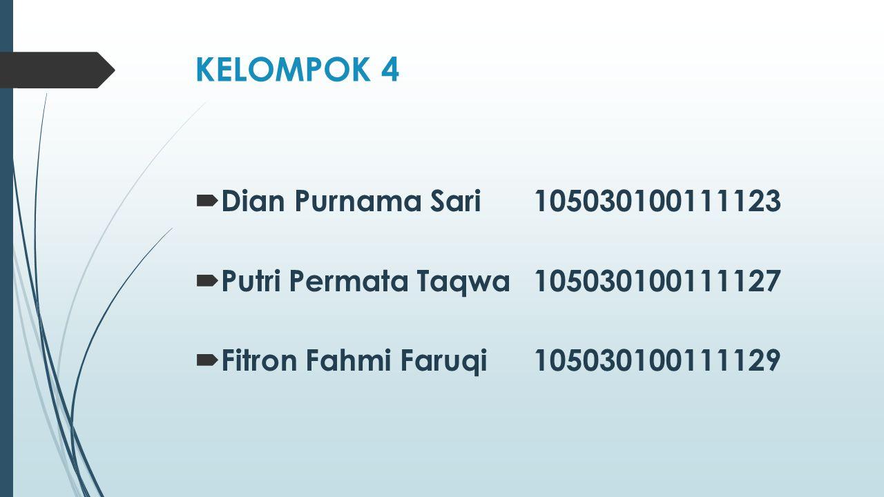 KELOMPOK 4 Dian Purnama Sari 105030100111123