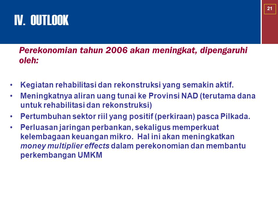 IV. OUTLOOK Perekonomian tahun 2006 akan meningkat, dipengaruhi oleh: