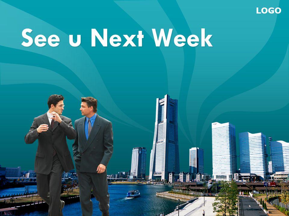 See u Next Week