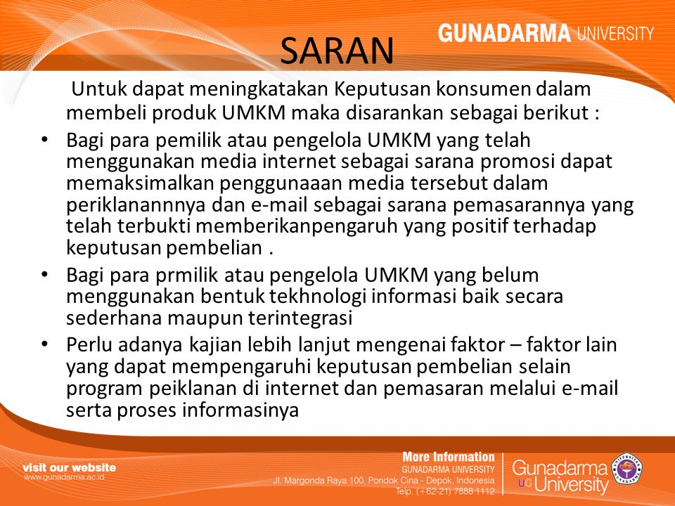 SARAN Untuk dapat meningkatakan Keputusan konsumen dalam membeli produk UMKM maka disarankan sebagai berikut :