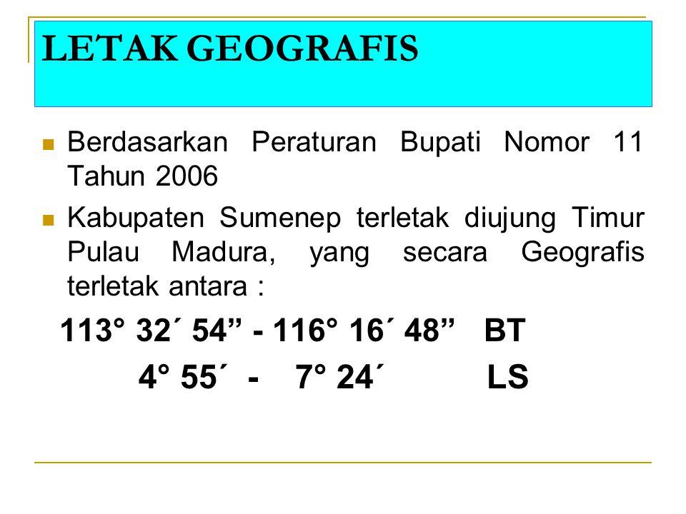 LETAK GEOGRAFIS 113° 32´ 54 - 116° 16´ 48 BT