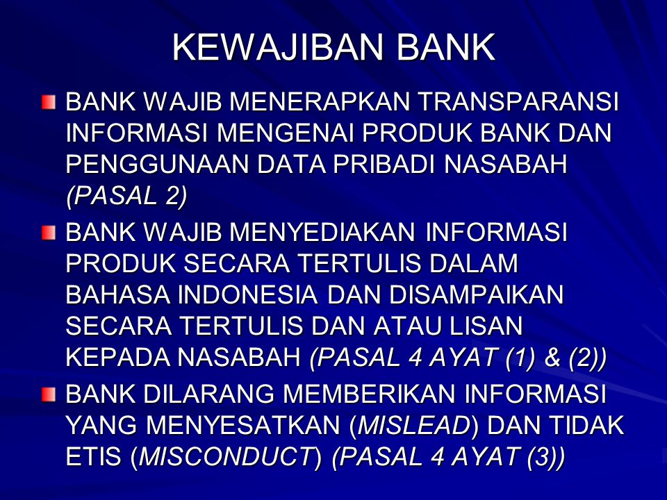 KEWAJIBAN BANK BANK WAJIB MENERAPKAN TRANSPARANSI INFORMASI MENGENAI PRODUK BANK DAN PENGGUNAAN DATA PRIBADI NASABAH (PASAL 2)