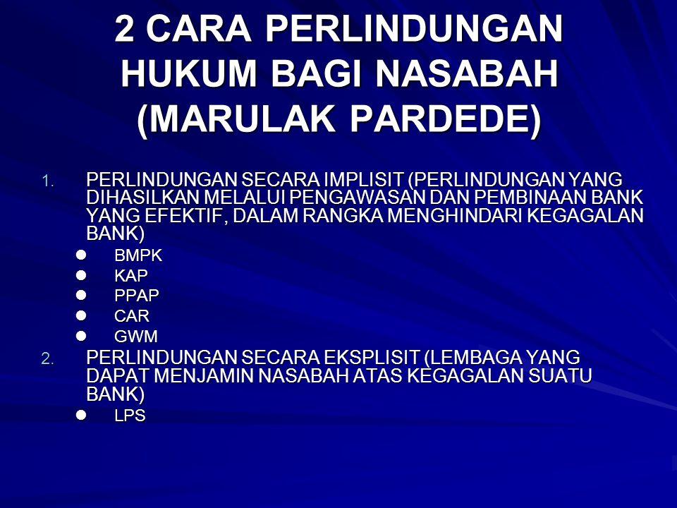 2 CARA PERLINDUNGAN HUKUM BAGI NASABAH (MARULAK PARDEDE)