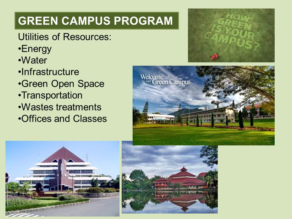GREEN CAMPUS PROGRAM Utilities of Resources: Energy Water