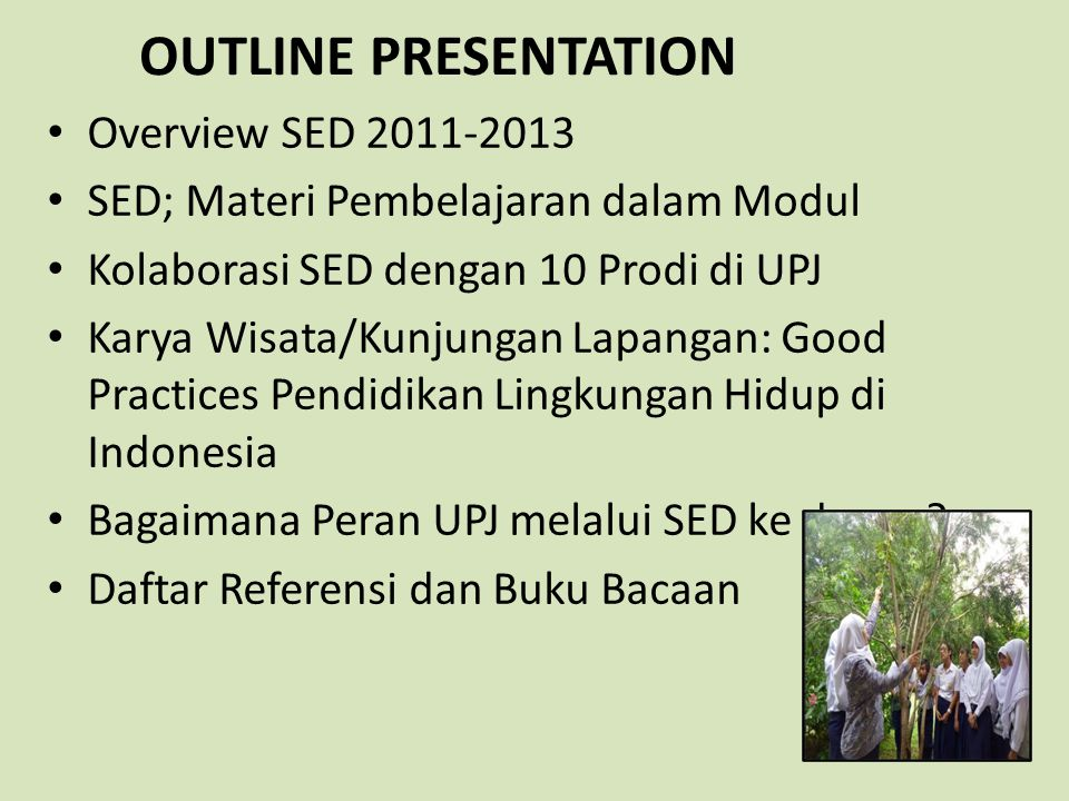 OUTLINE PRESENTATION Overview SED 2011-2013