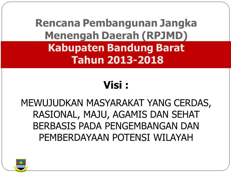 Rencana Pembangunan Jangka Menengah Daerah (RPJMD) Kabupaten Bandung Barat Tahun 2013-2018