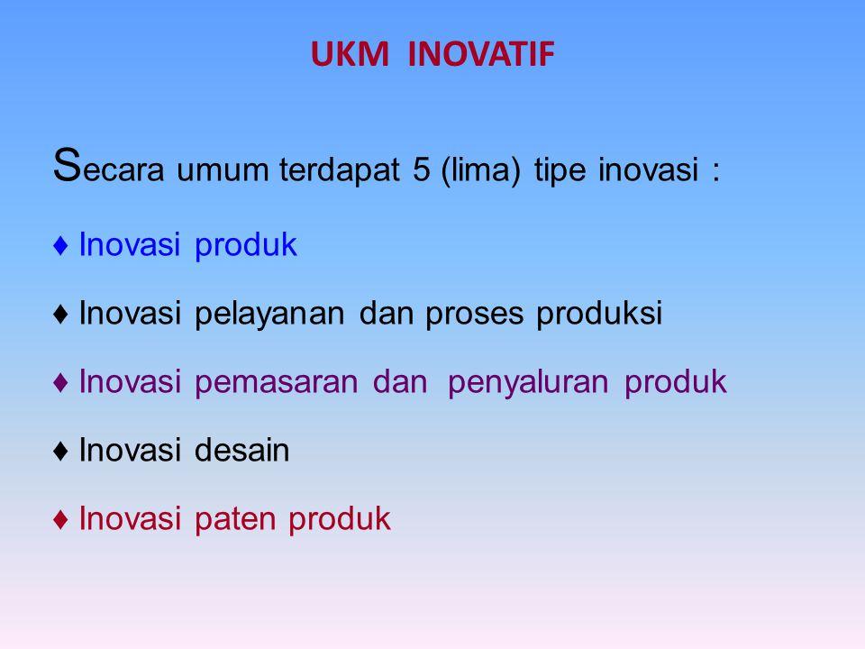 Secara umum terdapat 5 (lima) tipe inovasi :