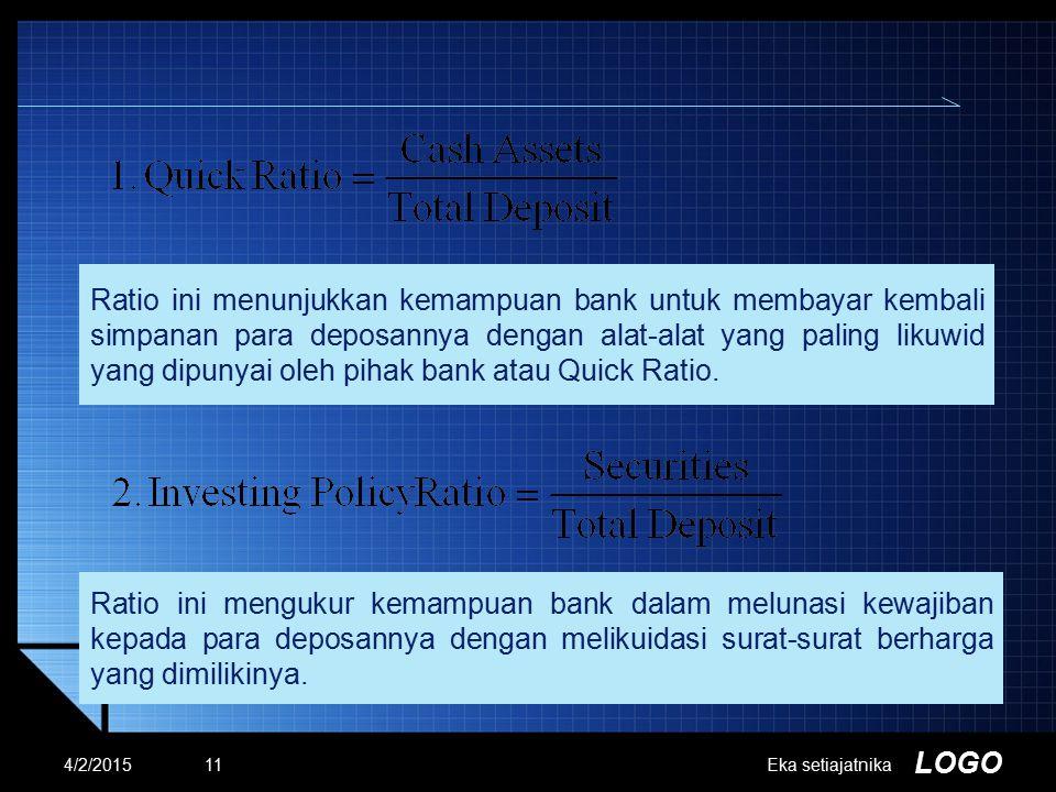 Ratio ini menunjukkan kemampuan bank untuk membayar kembali simpanan para deposannya dengan alat-alat yang paling likuwid yang dipunyai oleh pihak bank atau Quick Ratio.