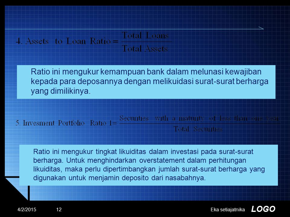 Ratio ini mengukur kemampuan bank dalam melunasi kewajiban kepada para deposannya dengan melikuidasi surat-surat berharga yang dimilikinya.