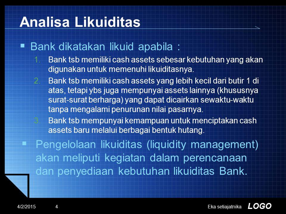 Analisa Likuiditas Bank dikatakan likuid apabila :