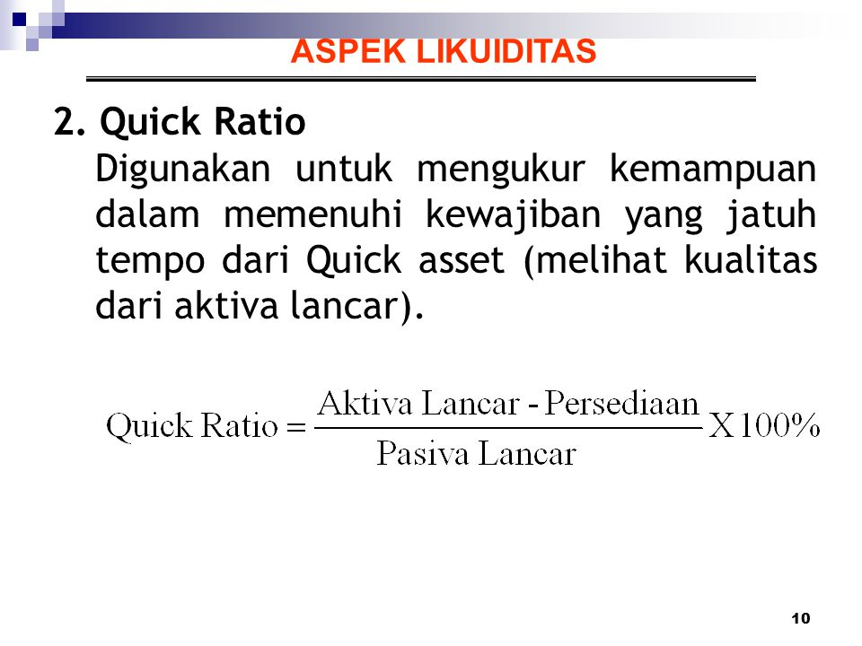 ASPEK LIKUIDITAS 2. Quick Ratio.