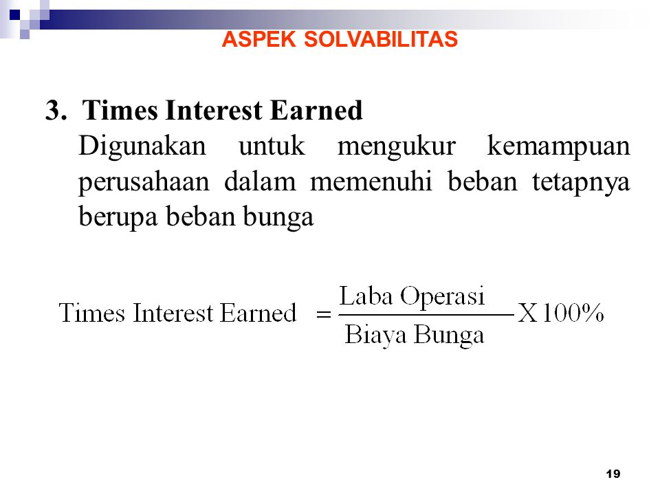ASPEK SOLVABILITAS 3. Times Interest Earned.