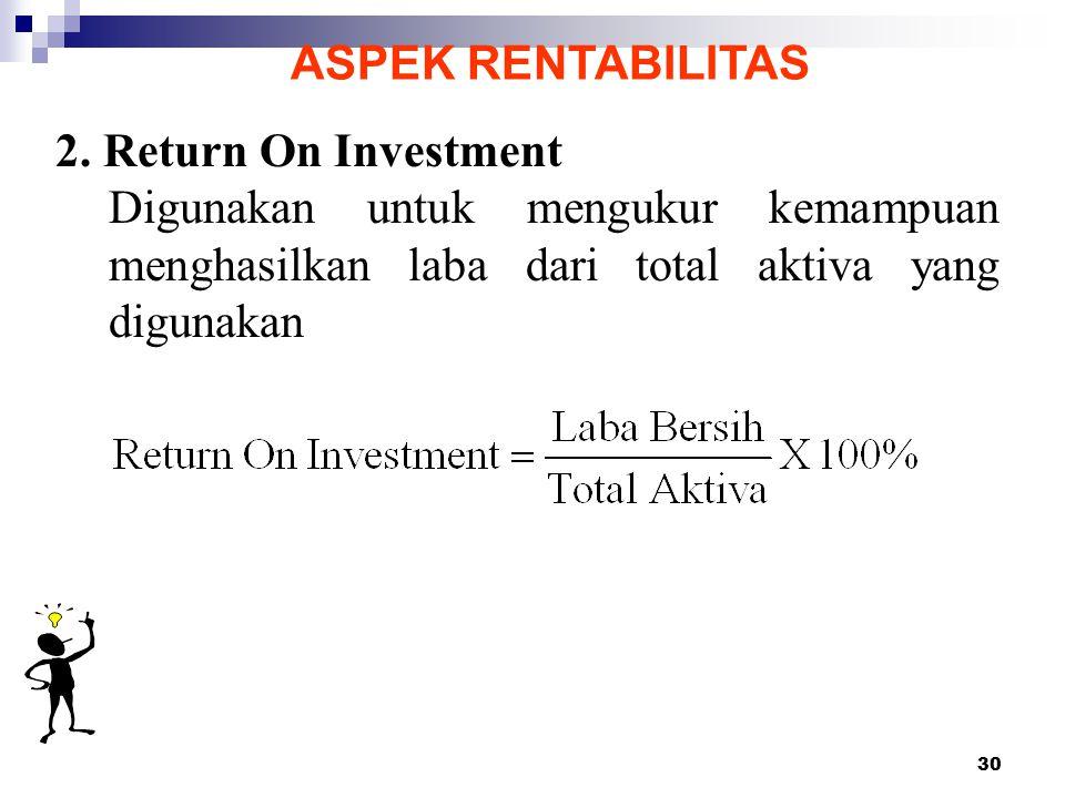 ASPEK RENTABILITAS 2. Return On Investment.