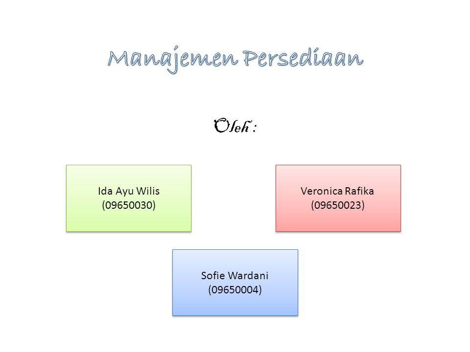 Manajemen Persediaan Oleh : Ida Ayu Wilis (09650030) Veronica Rafika