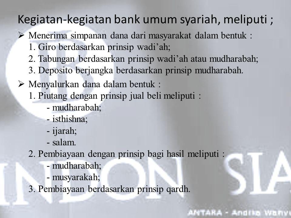 Kegiatan-kegiatan bank umum syariah, meliputi ;