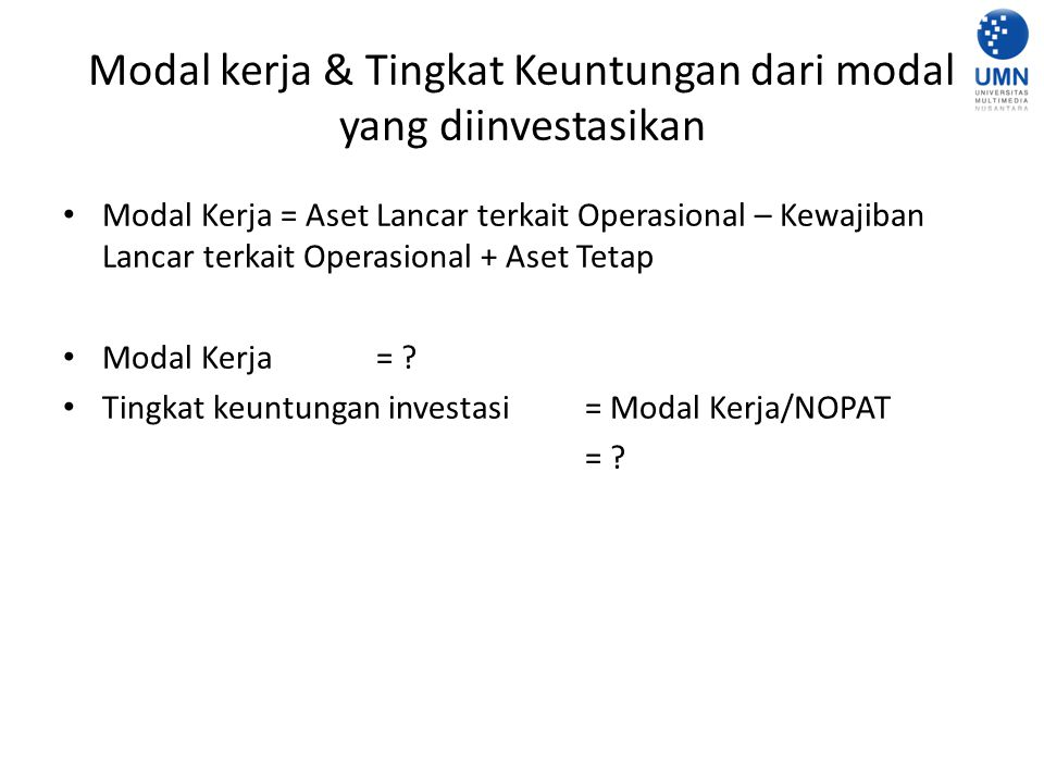 Modal kerja & Tingkat Keuntungan dari modal yang diinvestasikan