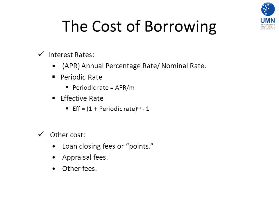 The Cost of Borrowing Interest Rates: