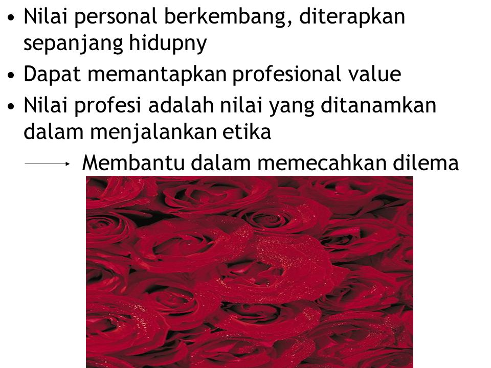 Nilai personal berkembang, diterapkan sepanjang hidupny